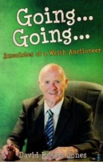 Going, Going - Anecdotes of a Welsh Auctioneer